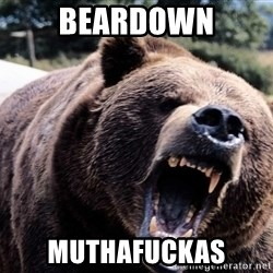 Bear week - BEARDOWN MUTHAFUCKAS