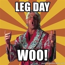 Ric Flair - LEG DAY WOO!