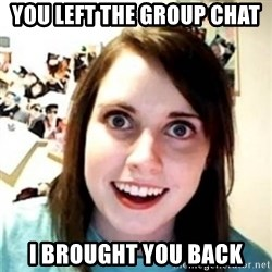 OAG - You left the group chat I brought you back