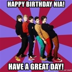 typical 1D - HAPPY BIRTHDAY NIA! HAVE A GREAT DAY!
