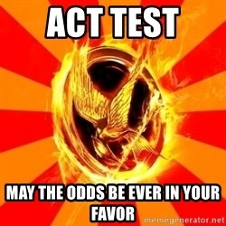 Typical fan of the hunger games - ACT TEST  May the odds be ever in your favor