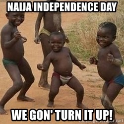 Happy african kids - Naija independence day we gon' turn it up!