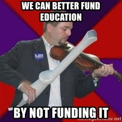 FiddlingRapert - we can better fund education by not funding it