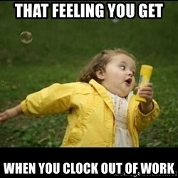 Running girl - That feeling you get When you clock out of work