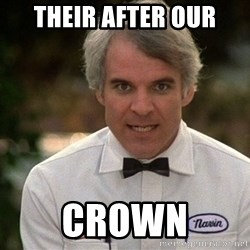 Steve Martin The Jerk - Their after our Crown