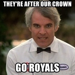Steve Martin The Jerk - They're after our crown Go Royals