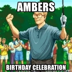 Happy Golfer - Ambers Birthday Celebration