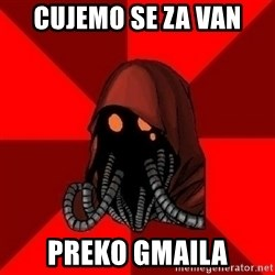 Advice Techpriest - CUJEMO SE ZA VAN PREKO GMAILA