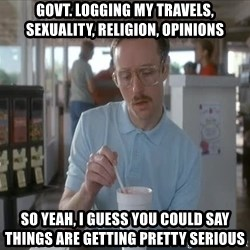 Serious Kip - GOVT. logging my travels, sexuality, religion, opinions so yeah, i guess you could say things are getting pretty serious