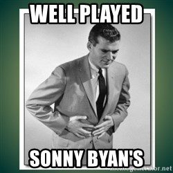 well played - Well played  Sonny Byan's