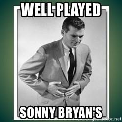 well played - Well played  Sonny Bryan's