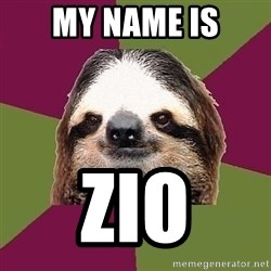 Just-Lazy-Sloth - My name is Zio
