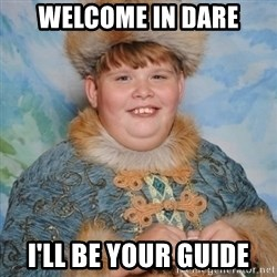 welcome to the internet i'll be your guide - Welcome in Dare i'll be your guide
