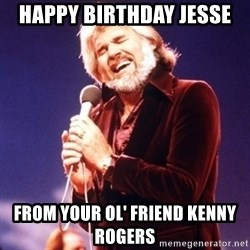 Kenny Rogers - Happy Birthday Jesse from your ol' friend Kenny Rogers