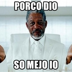 Morgan Freeman God - PORCO DIO SO MEJO IO