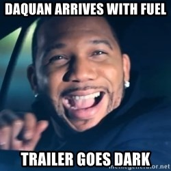 Black Guy From Friday - Daquan arrives with fuel trailer goes dark