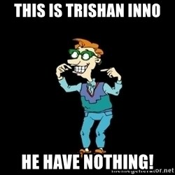 Drew Pickles: The Gayest Man In The World - this is trishan inno he have nothing!