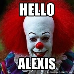 Pennywise the Clown - HELLO ALEXIS