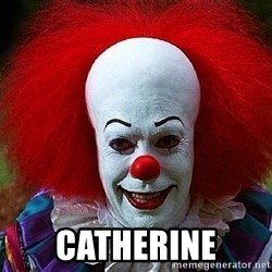 Pennywise the Clown -  Catherine