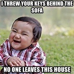 Evil Asian Baby - i threw your keys behind the sofa no one leaves this house