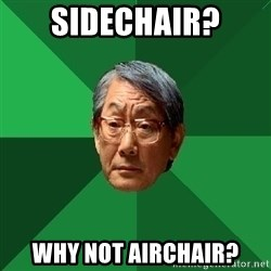 High Expectation Asian Father - Sidechair? Why not Airchair?