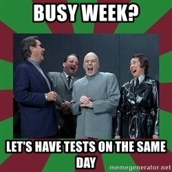 evil teacher - busy week? let's have tests on the same day