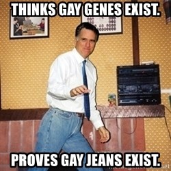 Mom Jeans Mitt - thinks gay genes exist. proves gay jeans exist.