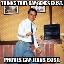 Mom Jeans Mitt - thinks that gay genes exist. proves gay jeans exist.