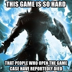 Dark Souls Dreamagus - This Game Is So Hard That People Who Open The Game Case Have Reportedly Died