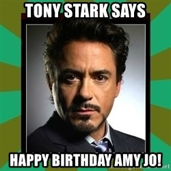 Tony Stark iron - Tony Stark says Happy Birthday Amy Jo!