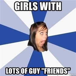 "Annoying Facebook Girl - girls with lots of guy ""friends"""