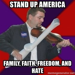 FiddlingRapert - stand up america family, faith, freedom, and hate