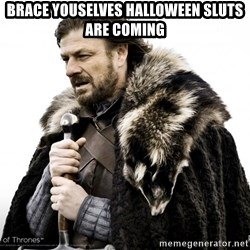 Game of thrones sean bean - brace youselves halloween sluts are coming