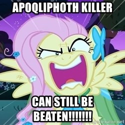 angry-fluttershy - Apoqliphoth killer  can still be BEATEN!!!!!!!
