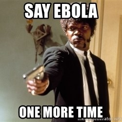 Samuel L Jackson - Say Ebola  One more time