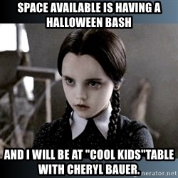 """Vandinha Depressao - Space Available is having a Halloween Bash and I WILL be at """"Cool Kids""""Table with Cheryl Bauer."""