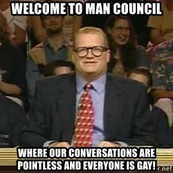 DrewCarey - Welcome to Man Council Where our conversations are pointless and everyone is gay!