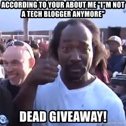 "charles ramsey 3 - According to your About me ""I""m not a tech Blogger Anymore"" DEAD GIVEAWAY!"
