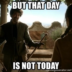 game of thrones dancing maste - But that day  is not today