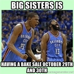 durant harden - Big Sisters is having a bake sale October 29th and 30th
