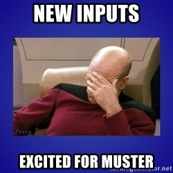 Picard facepalm  - new inputs excited for muster