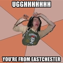 Scared Bekett - Ugghhhhhhh You're FROM EASTCHESTER