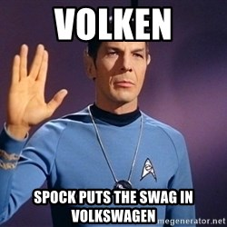 Blessing of spock be with you - volken spock puts the swag in volkswagen