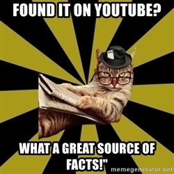 Frustrated Journalist Cat - Found it on Youtube? What a great source of facts!""