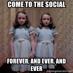 Shining Twins - Come to the social Forever, and ever, and ever