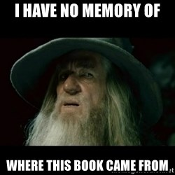 no memory gandalf - I have no memory of  where this book came from