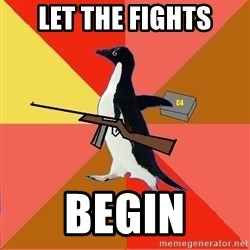 Socially Fed Up Penguin - let the fights begin