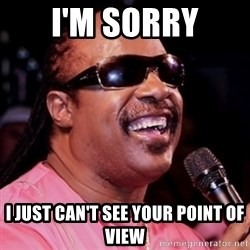 stevie wonder - i'm sorry i just can't see your point of view