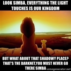 Simba - Look Simba, everything the light touches is our kingdom But what about that shadowy place? That's the darknet,You must never go there Simba