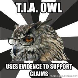 ITCS Owl - T.I.A. Owl Uses evidence to support claims